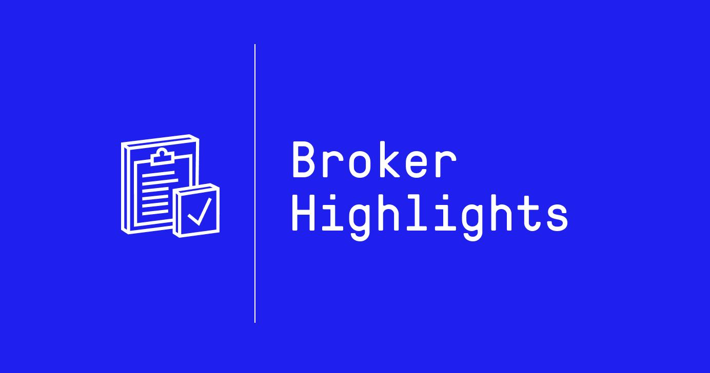 Broker Highlights